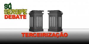 Debate Terceirização