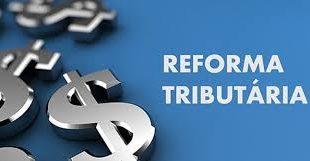 Mercado animado com os planos da Reforma Tributária