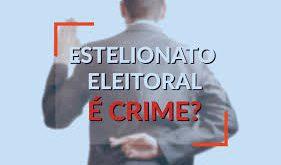 Eleições: cuidado com o estelionato eleitoral